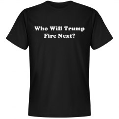 Who Will Trump Fire Next