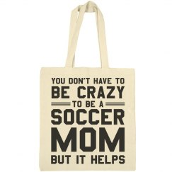 Crazy Soccer Mom Bag