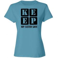KEEP MY SISTER SAFE