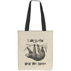 I Am Sloth Hear Me Snore!
