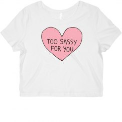"""Too Sassy For You"""