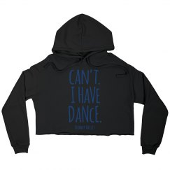 Woman's I have Dance Cropped Hoodie