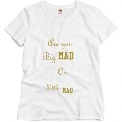 Big or little mad shirt gold