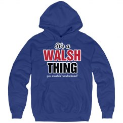 It's a Walsh Thing