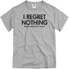 Regret Nothing Graduate