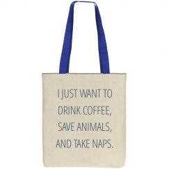 I JUST WANT TO DRINK COFFEE, SAVE ANIMALS, & TAKE NAPS