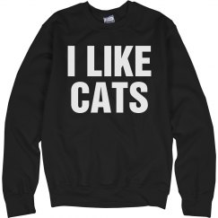 I Like Cats Sweatshirt