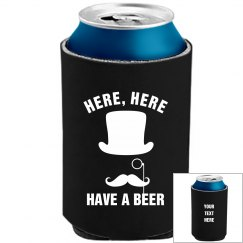 Custom Your Text Here Here Have A Beer Koozie