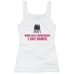 I SAY DANCE!