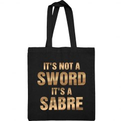 It's Not A Sword It's A Sabre Color Guard Bag