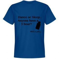 Dance or Sleep Mens T