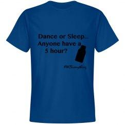 Dance or Sleep Mens T