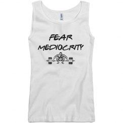 FEAR MEDIOCRITY-TANK