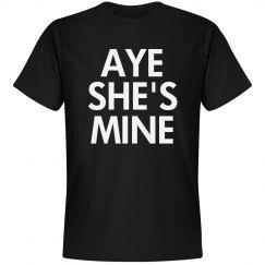Aye She's Mine Text Tee