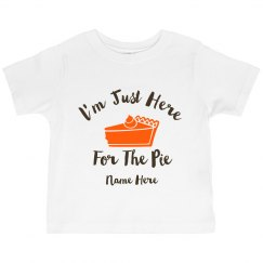 Cute Custom Just Here For The Pie
