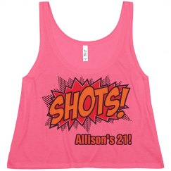 Shots for Allison's 21st