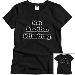 Not Another #Hashtag T-shirt.