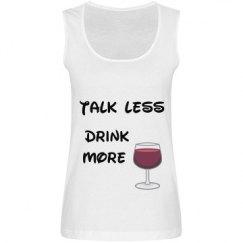 Talk Less, Drink More tank top