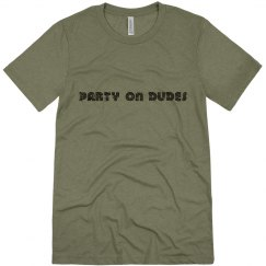Party On Dudes | Unisex Triblend Tee