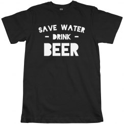 Funny Save Water Drink Beer
