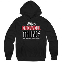 It's a Cadwell thing