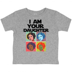 I Am Your Daughter, Toddler Tee