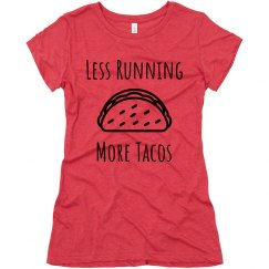 Less Running More Tacos Tee