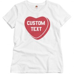 Custom Candy Heart Valentine's Day Tee