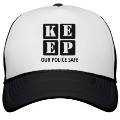 KEEP OUR POLICE SAFE