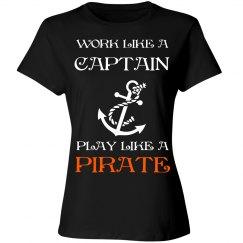 Work like a Captain- Women's shirt