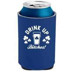 Drink Up Bitches Can Cooler