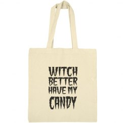 Witch Better Have My Tote