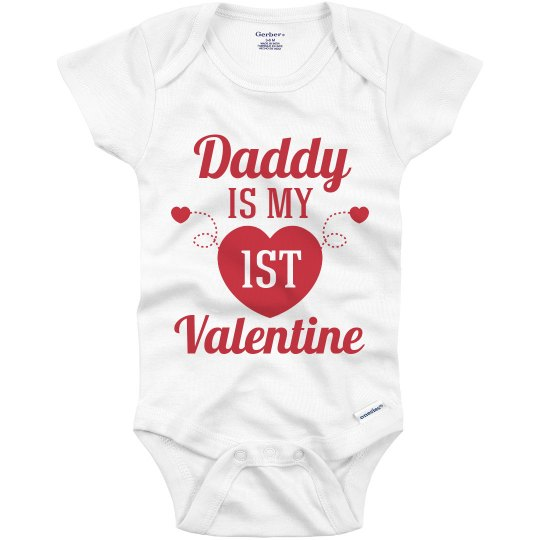 Daddy Is My First Valentine Baby