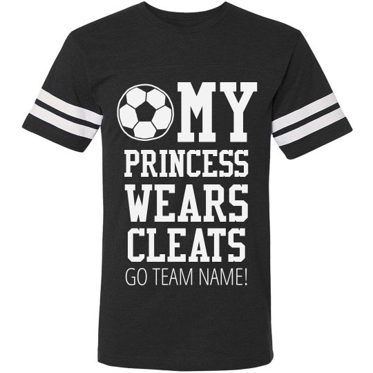 Dad's Princess Wears Cleats
