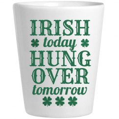 Irish Today Hungover Tomorrow!