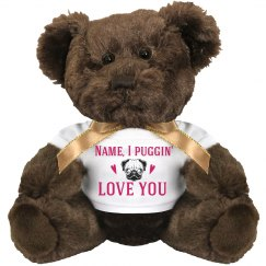I Pugging Love You With Custom Name