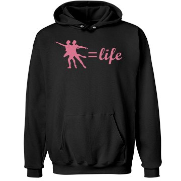 Dance Equals Life Hoodie
