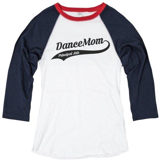Dance Mom - 3/4 Sleeve Shirt - Customize the Back!