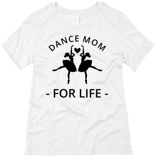 Dance Mom For Life Custom Name