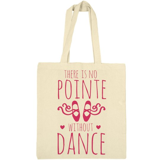 Dance On Pointe Tote Bag
