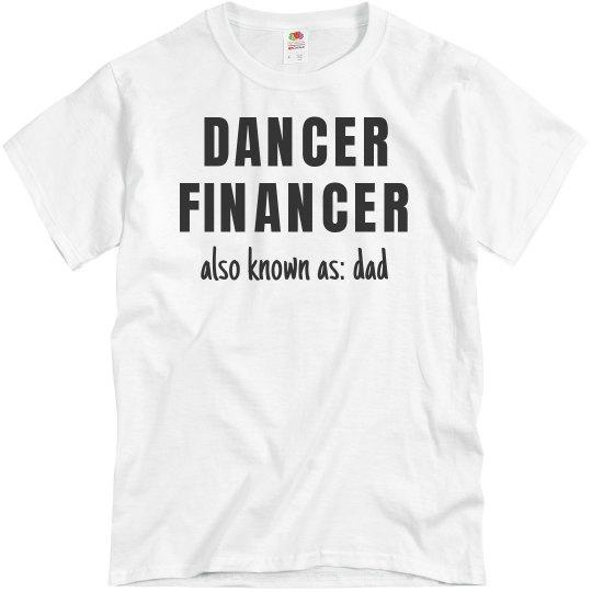 Dancer Financer AKA Dance Dad Funny Tee