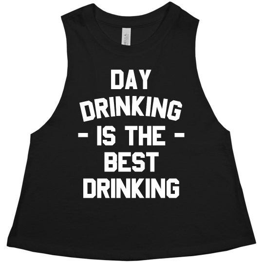 Day Drinking is the Best Drinking