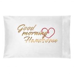 Metallic Good Morning Handsome