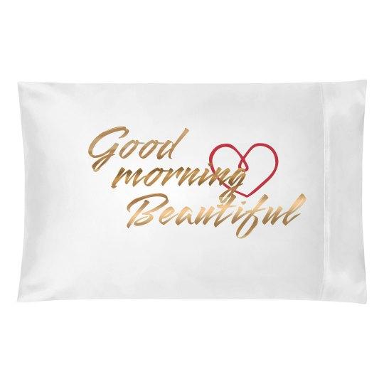 Metallic Good Morning Beautiful Pillowcase
