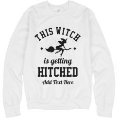 Personalized Witch Is Getting Hitched Sweatshirt