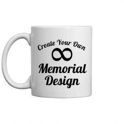 Create Your Own Memorial Mug