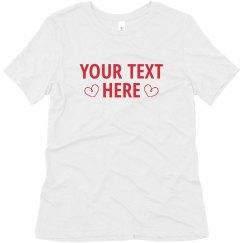 Add Your Text Custom Valentine Tee