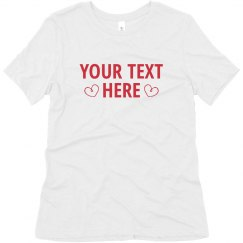 Add Your Text Custom Valentine Tee