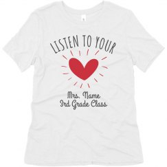 Listen To Your Heart Custom Teacher Tee