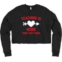 Teaching Is Heart Work Custom Sweater